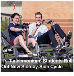 It's Tandemonium! Students Roll Out New Side-by-Side Cycle