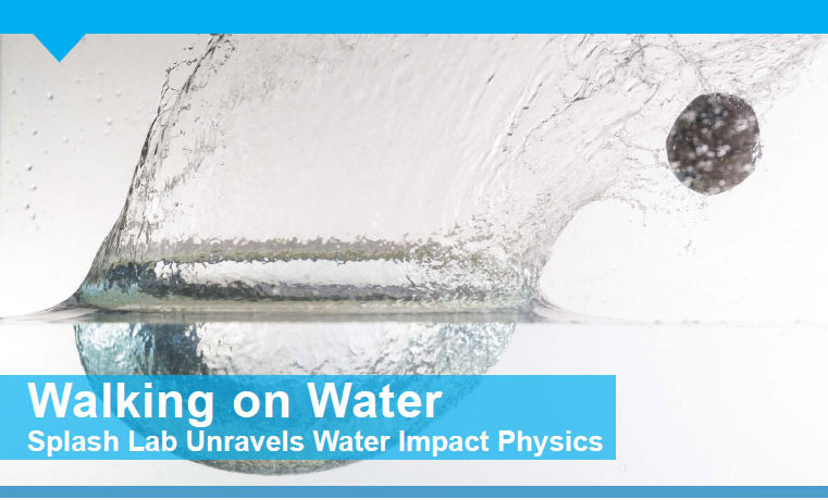 Walking on Water - Splash Lab Unravels Water Impact Physics