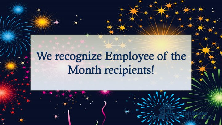 We recognize Employee of the Month recipients.