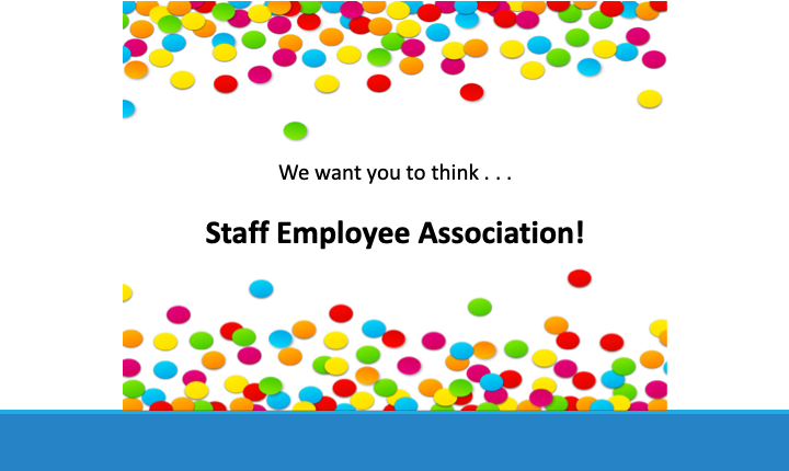 We want you to think Staff Employee Association!