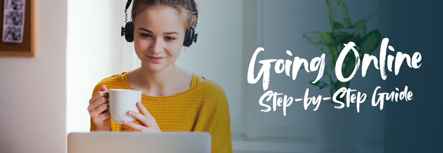 Going Online - A Step by Step Guide
