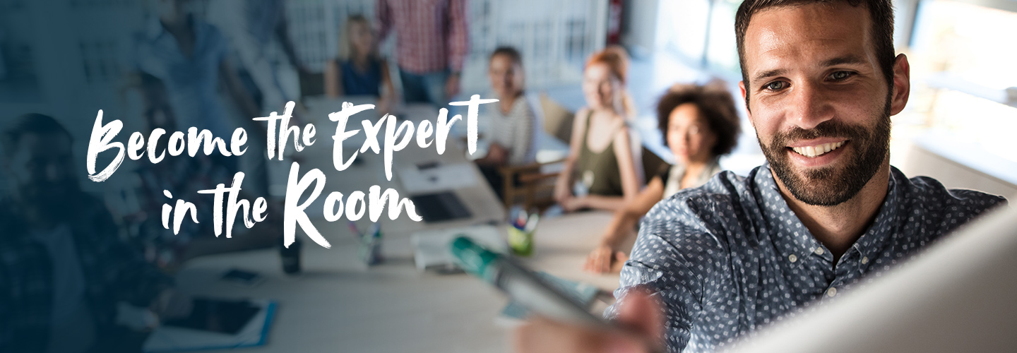 Become the Expert in the room