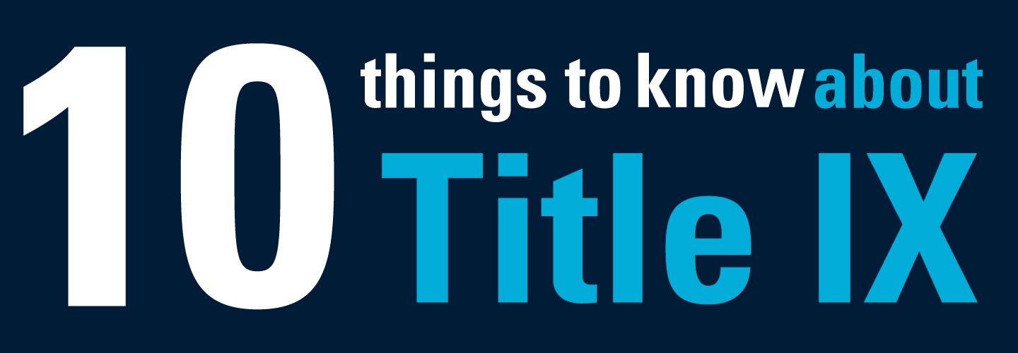 10 Things to Know About Title IX