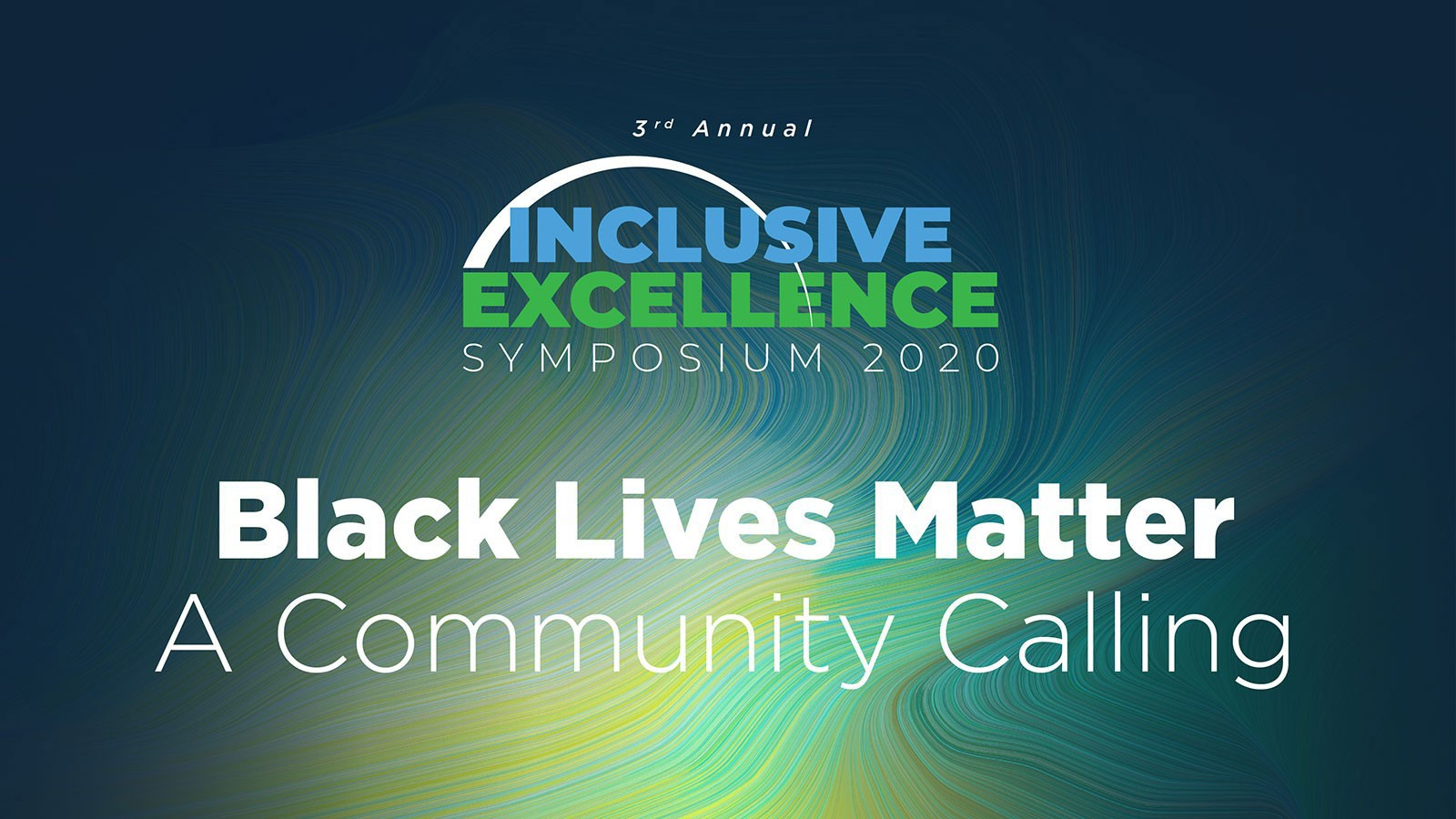 Words: Inclusive Excellence, Black Lives Matter